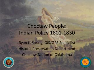 Choctaw People: Indian Policy 1801-1830