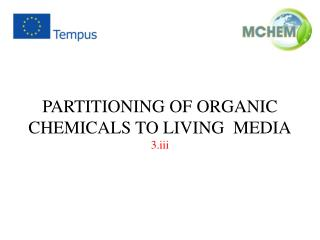 PARTITIONING OF ORGANIC  CHEMICALS TO LIVING  MEDIA