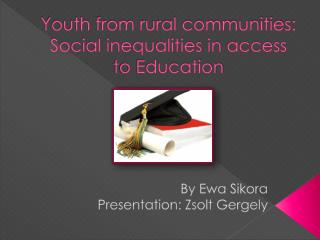Youth from rural communities: Social inequalities in access to Education
