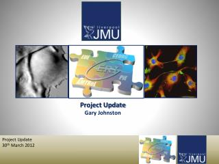 Project Update Gary Johnston