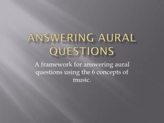Answering Aural Questions