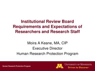 Institutional  Review Board  Requirements and Expectations of Researchers and Research Staff