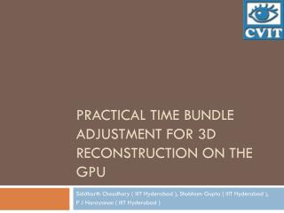 Practical Time Bundle Adjustment for 3D Reconstruction on the GPU