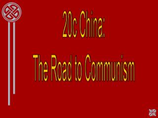 20c China: The Road to Communism