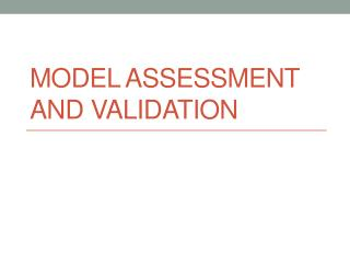 Model Assessment and Validation