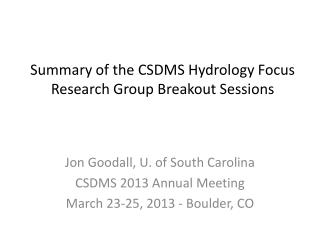 Summary of the CSDMS Hydrology Focus Research Group Breakout Sessions