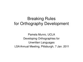 Breaking Rules for Orthography Development