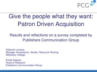 Give the people what they want: Patron Driven Acquisition