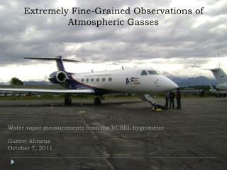 Extremely Fine-Grained Observations of Atmospheric Gasses
