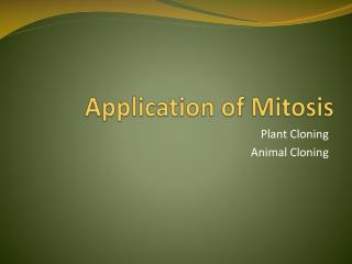 Application of Mitosis