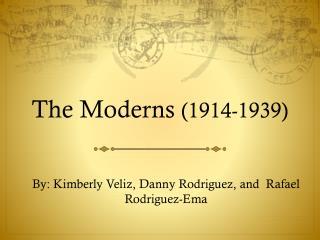 The Moderns (1914-1939)