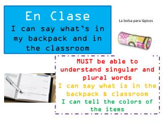 En  Clase I can say what's in my backpack and in the classroom