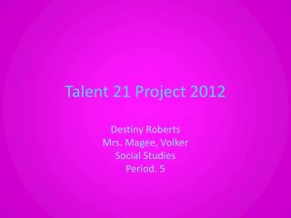 Talent 21 Project 2012