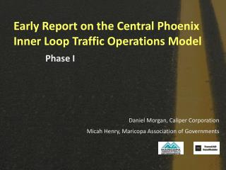 Early Report on the Central Phoenix Inner Loop Traffic Operations Model