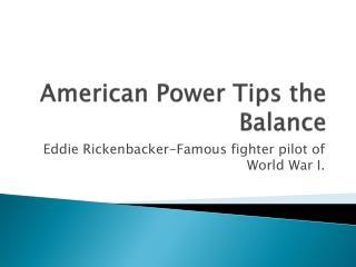 American Power Tips the Balance