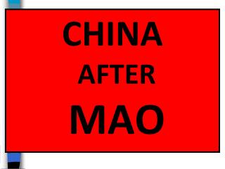 CHINA      AFTER     MAO