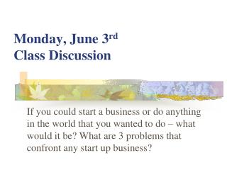 Monday, June  3 rd Class Discussion