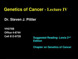 Genetics of Cancer  - Lecture IV