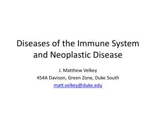 Diseases of the Immune System and Neoplastic Disease