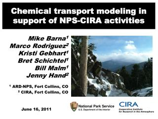 Chemical transport modeling in support of NPS-CIRA activities