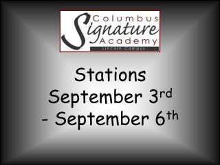 Stations September 3 rd - September 6 th