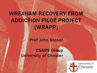 Wrexham Recovery from Addiction Pilot Project (WRAPP)