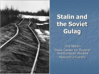 Stalin and the Soviet Gulag