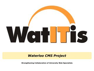 Waterloo CMS Project