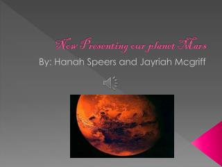 Now Presenting our planet Mars