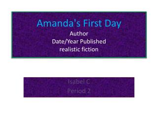 Amanda's First Day Author Date/Year Published realistic fiction