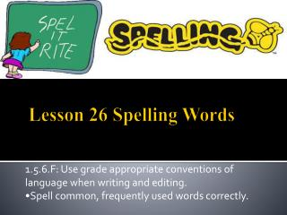Lesson  26  Spelling Words
