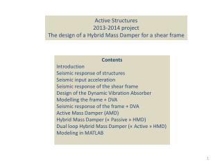 Active Structures 2013-2014  project The design of a  Hybrid  Mass Damper for a  shear  frame