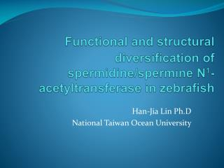 Han- Jia  Lin  Ph.D National Taiwan Ocean University