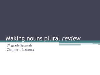 Making nouns plural  review