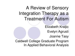 A Review of Sensory Integration Therapy as a Treatment For Autism
