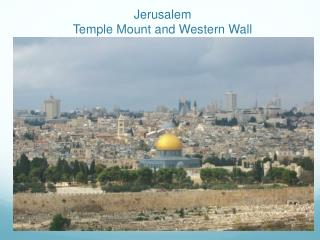 Jerusalem Temple Mount and Western Wall