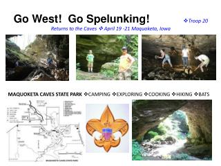 MAQUOKETA CAVES STATE PARK ? CAMPING  ? EXPLORING  ? COOKING  ? HIKING  ? BATS