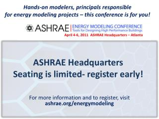 ASHRAE Headquarters Seating is limited- register early!