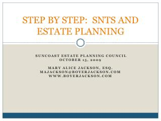 STEP BY STEP:  SNTS AND ESTATE PLANNING