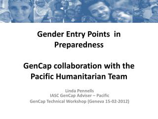 Gender Entry Points  in Preparedness GenCap collaboration with the Pacific  Humanitarian Team