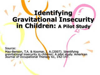 Identifying Gravitational Insecurity in Children:  A Pilot Study