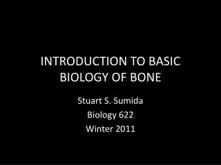 INTRODUCTION TO BASIC BIOLOGY OF BONE