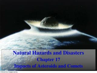 Natural Hazards and Disasters Chapter 17  Impacts of Asteroids and Comets
