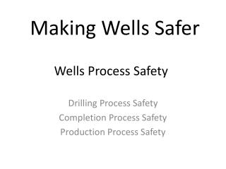 Wells Process Safety
