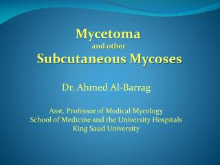 Mycetoma and other  Subcutaneous  Mycoses