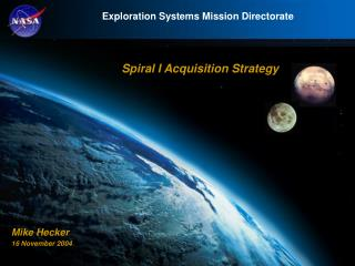 Spiral I Acquisition Strategy