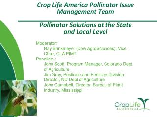 Moderator:  Ray Brinkmeyer (Dow AgroSciences), Vice  Chair, CLA PIMT Panelists :