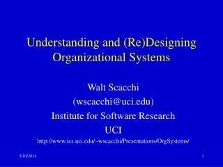Understanding and (Re)Designing        Organizational Systems