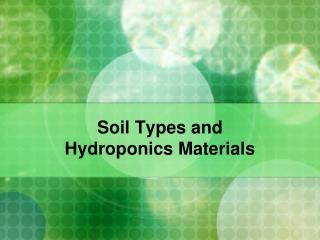 Soil Types and Hydroponics Materials