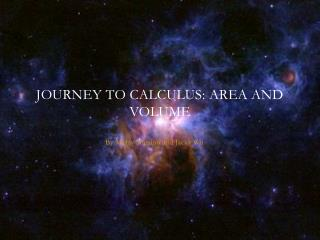 Journey to Calculus: Area and Volume